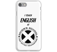 I Teach English at Xavier's School for Gifted Youngsters iPhone Case/Skin