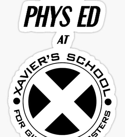 I Teach Phys Ed at Xavier's School for Gifted Youngsters Sticker