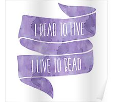 I Read to Live, I Live to Read (Purple) Poster