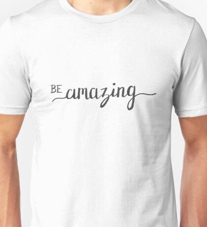 Be Amazing Hand Lettering Unisex T-Shirt