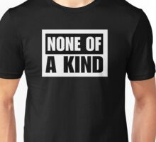 NONE OF A KIND (STAMP) Unisex T-Shirt