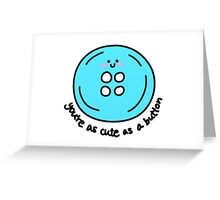 Cute as a button (blue) Greeting Card