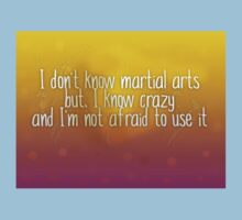 I Don't Know Martial Arts, I Know Crazy Baby Tee