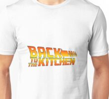 Back To The Kitchen! Unisex T-Shirt