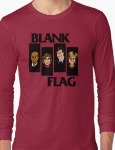 BLANK FLAG  ( Strangers With Candy ) Long Sleeve T-Shirt