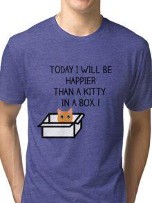 Happier than a kitty in a box CATS Tri-blend T-Shirt