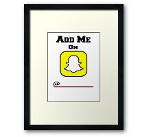 Add Me On SnapChat! Draw Your Own Name! Framed Print