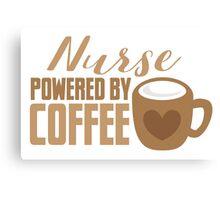 NURSE powered by coffee Canvas Print