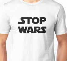 Stop wars (black) Unisex T-Shirt