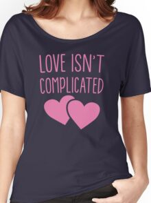 LOVE ISN'T COMPLICATED with love hearts lesbian ladies  Women's Relaxed Fit T-Shirt