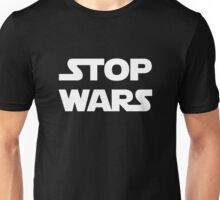 Stop wars (white) Unisex T-Shirt
