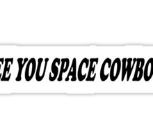 See U Space Cowboy Sticker