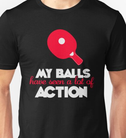 My balls have seen a lot of action! Unisex T-Shirt