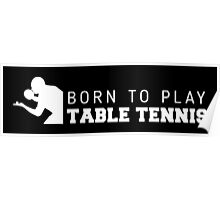 Born to play table tennis Poster