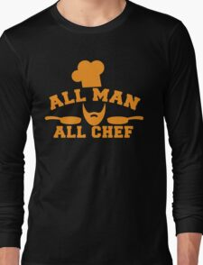 All man all Chef! with cook's hat and saucepans  Long Sleeve T-Shirt