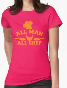 All man all Chef! with cook's hat and saucepans  Womens Fitted T-Shirt