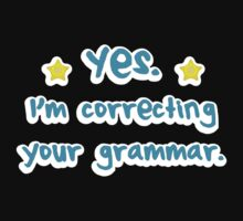 YES! I'm correcting your GRAMMAR One Piece - Long Sleeve