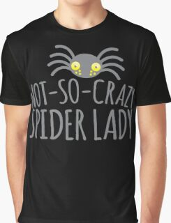 NOT-SO-CRAZY spider lady Graphic T-Shirt