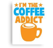 I'm the COFFEE ADDICT with coffee mug and stars Canvas Print
