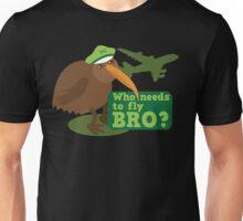 Who needs to FLY Bro? Non flying kiwi bird Unisex T-Shirt