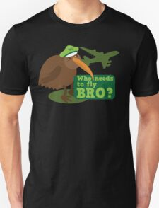 Who needs to FLY Bro? Non flying kiwi bird T-Shirt