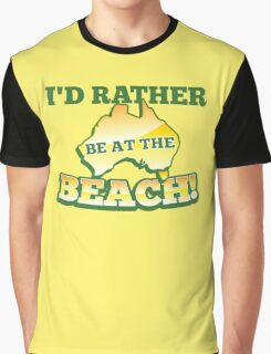I'd rather be at the BEACH with aussie Australian map Graphic T-Shirt