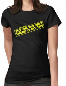 There is No Try Womens Fitted T-Shirt