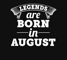 legends are born in AUGUST shirt hoodie Unisex T-Shirt
