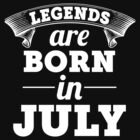 legends are born in JULY shirt hoodie by TeesYouLove