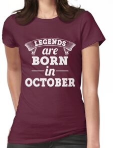 legends are born in OCTOBER shirt hoodie Womens Fitted T-Shirt