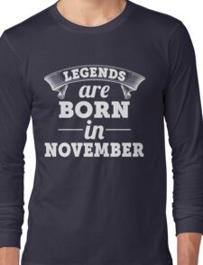 legends are born in NOVEMBER shirt hoodie Long Sleeve T-Shirt
