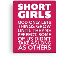Short Girls Funny Quote Canvas Print