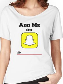 Add Me On SnapChat! Draw Your Own Name! Women's Relaxed Fit T-Shirt