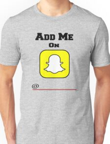 Add Me On SnapChat! Draw Your Own Name! Unisex T-Shirt