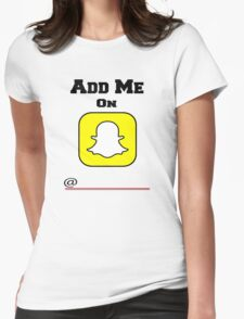 Add Me On SnapChat! Draw Your Own Name! Womens Fitted T-Shirt