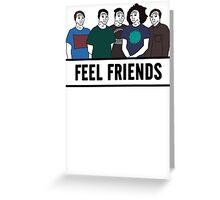 Feel Friends Greeting Card