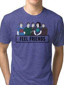 Feel Friends Tri-blend T-Shirt