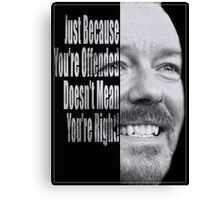 Ricky Gervais - You're Wrong. Canvas Print