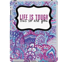 Life is Tough iPad Case/Skin