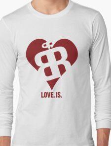 Love. Is. Long Sleeve T-Shirt