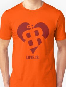 Love. Is. Unisex T-Shirt