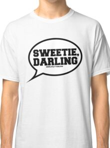 """Sweetie, Darling"" - Absolutely Fabulous Classic T-Shirt"