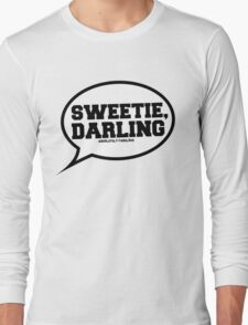 """""""Sweetie, Darling"""" - Absolutely Fabulous Long Sleeve T-Shirt"""