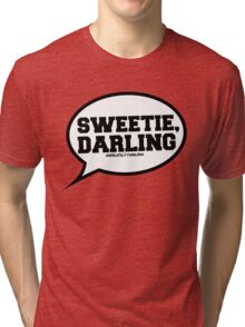 """""""Sweetie, Darling"""" - Absolutely Fabulous Tri-blend T-Shirt"""