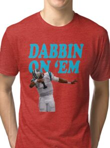 Dab on em style Tri-blend T-Shirt
