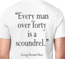 "GBS, ""Every man over forty is a scoundrel."" George Bernard Shaw Unisex T-Shirt"