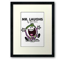 Mr Laughs Framed Print