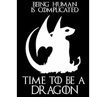 Time to be a dragon Game of thrones Photographic Print