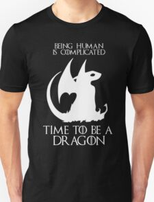 Time to be a dragon Game of thrones T-Shirt