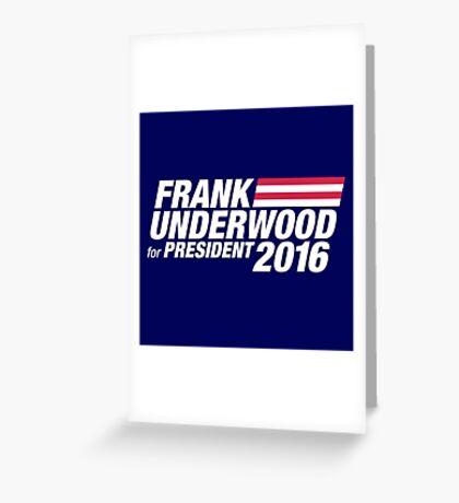 Frank Underwood for President 2016 Greeting Card